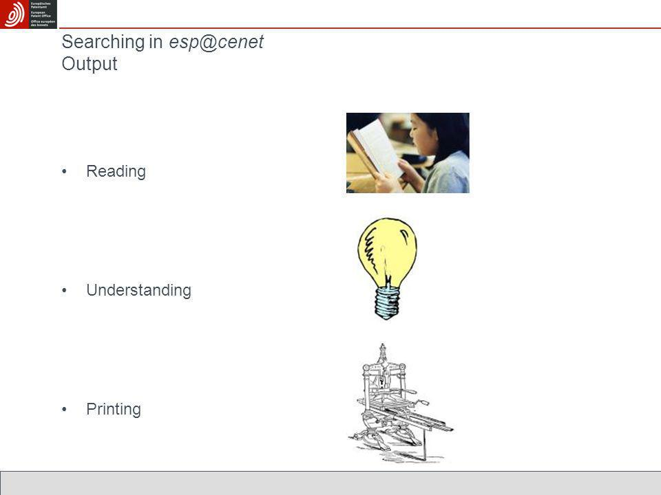 Searching in esp@cenet Output Reading Understanding Printing
