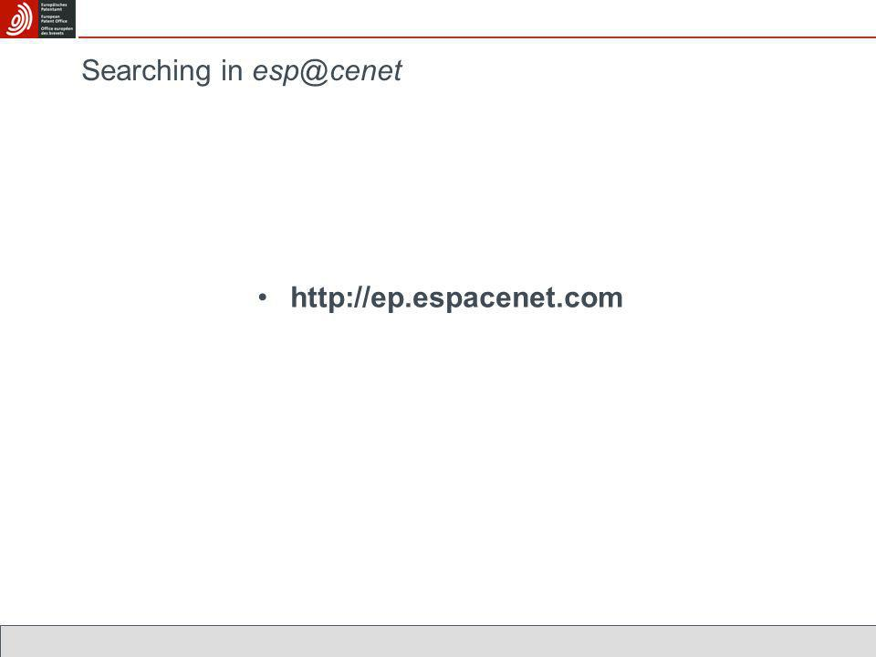Searching in esp@cenet http://ep.espacenet.com