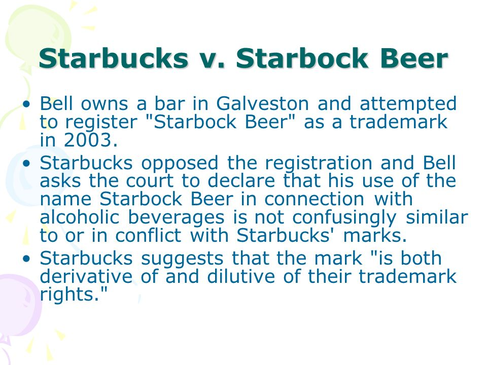 Starbucks v. Starbock Beer Bell owns a bar in Galveston and attempted to register
