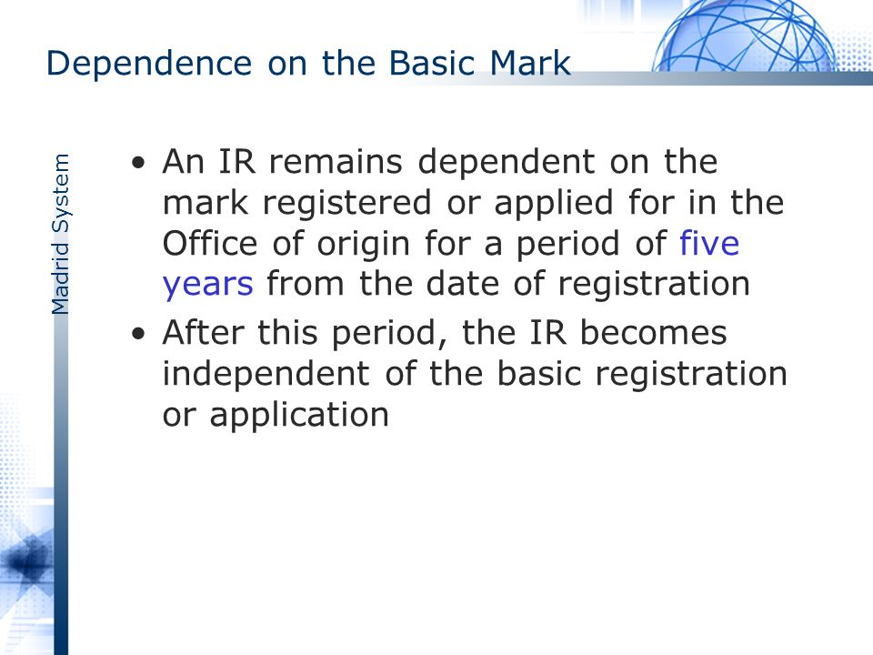 Madrid System Effects of the Registration An international registration designating one or more Contracting Parties through the Madrid System is equivalent to a bundle of national registrations unless a provisional refusal is notified to WIPO within the relevant time limit (Protocol, Article 4)Article 4