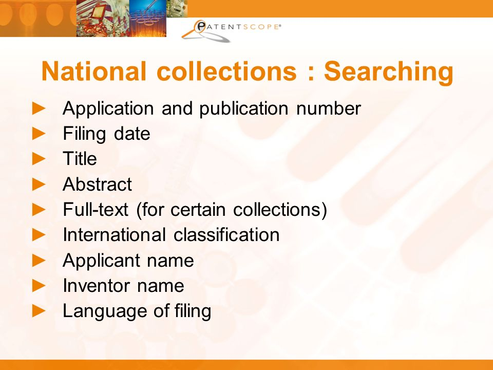 National collections : Searching Application and publication number Filing date Title Abstract Full-text (for certain collections) International class