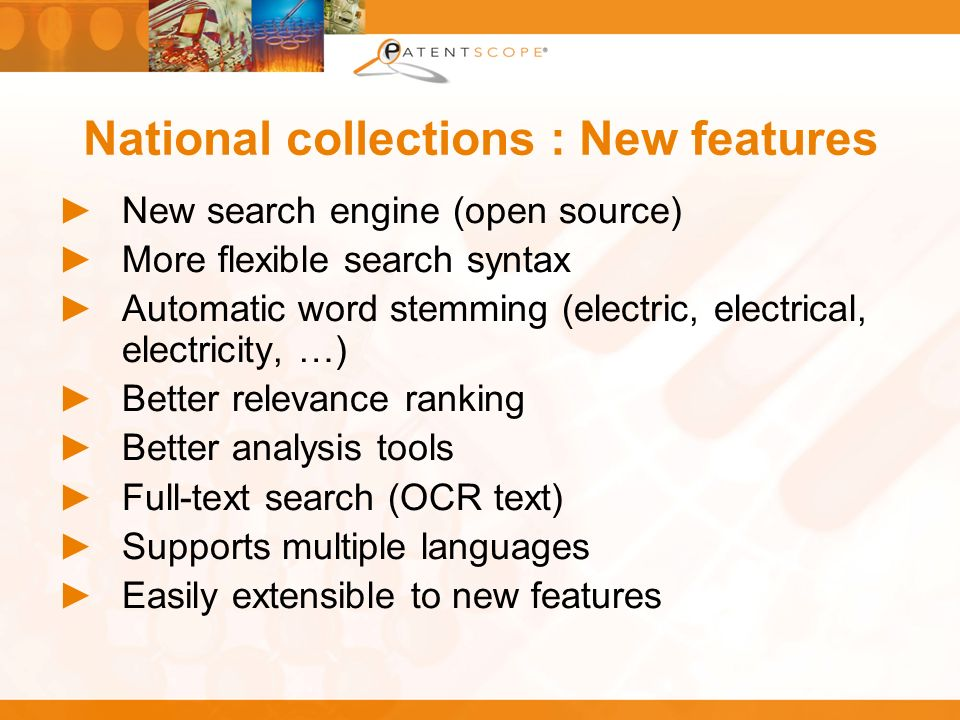 National collections : New features New search engine (open source) More flexible search syntax Automatic word stemming (electric, electrical, electri