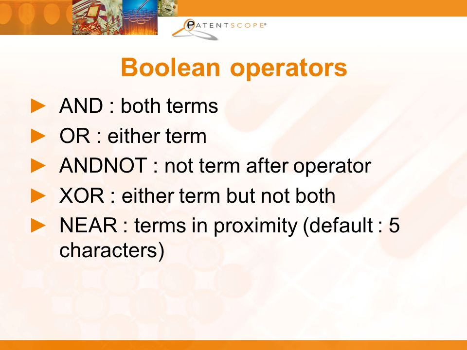 Boolean operators AND : both terms OR : either term ANDNOT : not term after operator XOR : either term but not both NEAR : terms in proximity (default