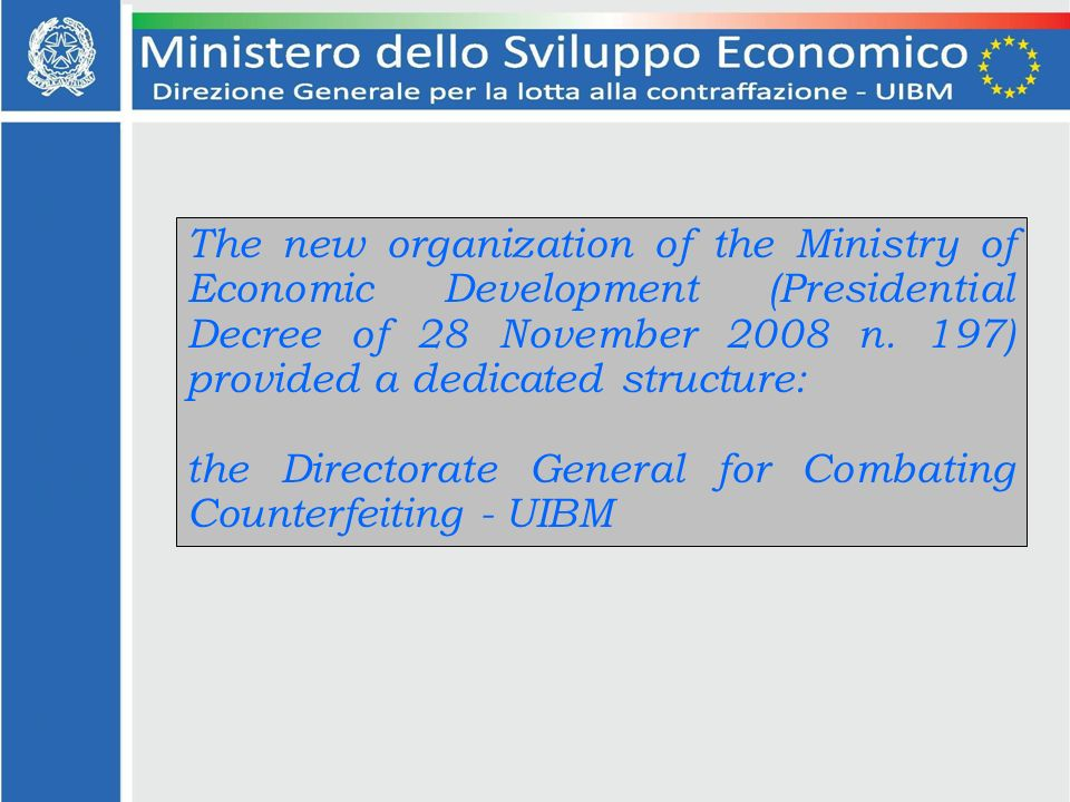 The new organization of the Ministry of Economic Development (Presidential Decree of 28 November 2008 n.