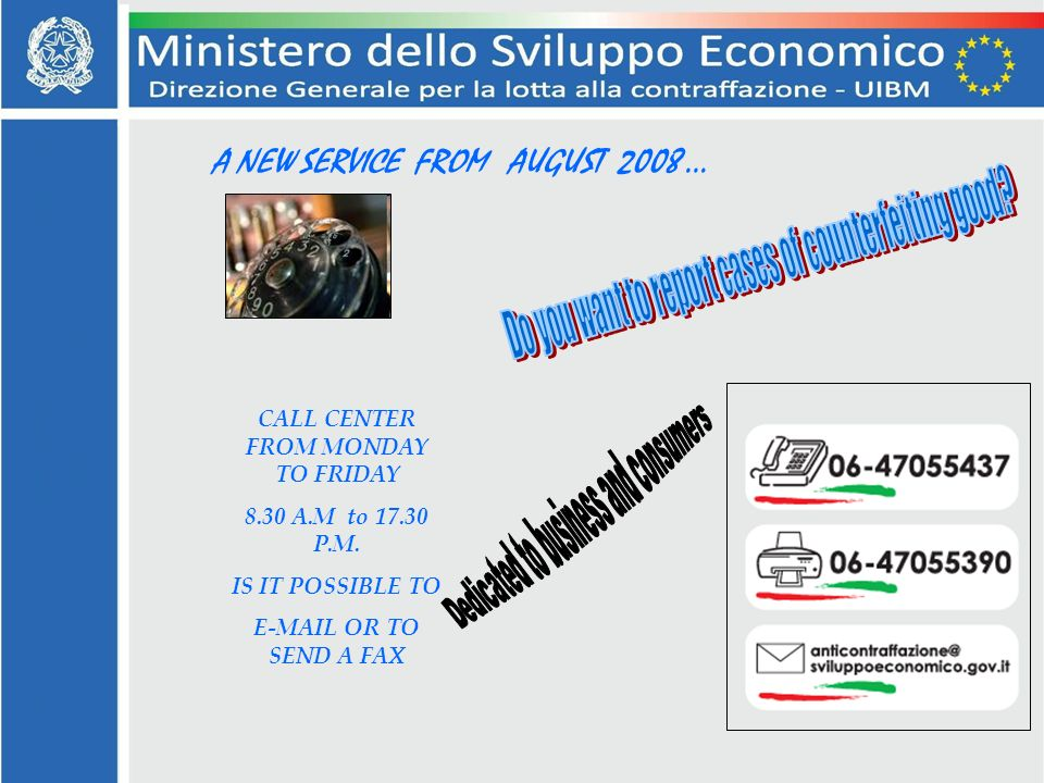 A NEW SERVICE FROM AUGUST 2008 … CALL CENTER FROM MONDAY TO FRIDAY 8.30 A.M to P.M.