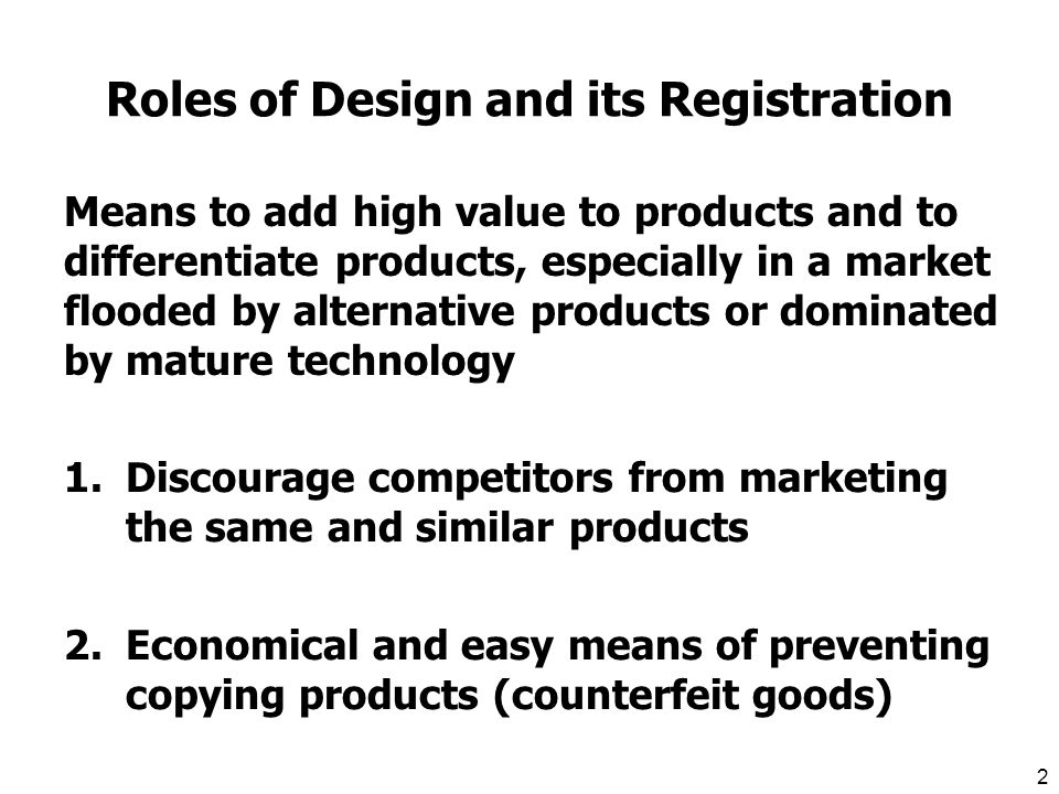 1 Contents 1.Roles of Design and its Registration 2.History of Design Policy in Japan G-Mark System 3.Protection of Design Japanese Design Registration System 4.Outstanding issues with respect to IPRs, which require registration in a non- substantive examination country