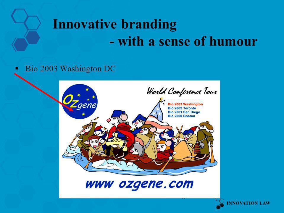 49 Innovative branding - with a sense of humour Bio 2003 Washington DC