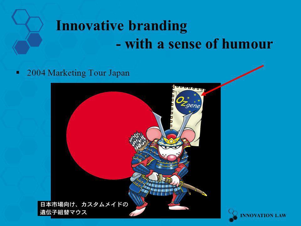 52 Innovative branding - with a sense of humour 2004 Marketing Tour Japan