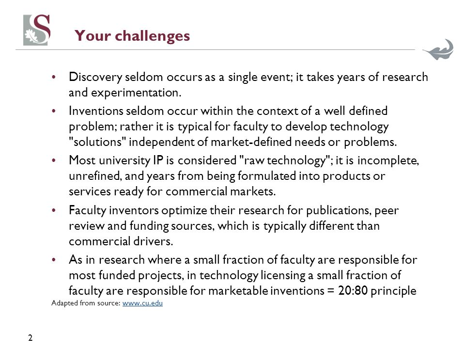 2 Your challenges Discovery seldom occurs as a single event; it takes years of research and experimentation. Inventions seldom occur within the contex