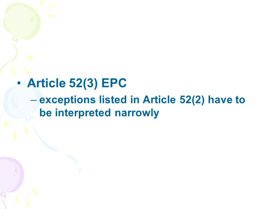 Article 52(3) EPC –exceptions listed in Article 52(2) have to be interpreted narrowly