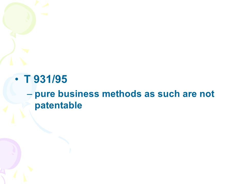 T 931/95 –pure business methods as such are not patentable
