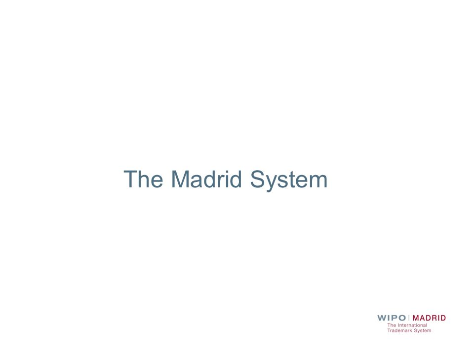 The Madrid System