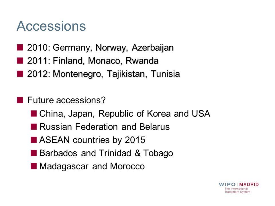 Accessions Norway, Azerbaijan 2010: Germany, Norway, Azerbaijan 2011: Finland, Monaco, Rwanda 2012: Montenegro, Tajikistan, Tunisia Future accessions.