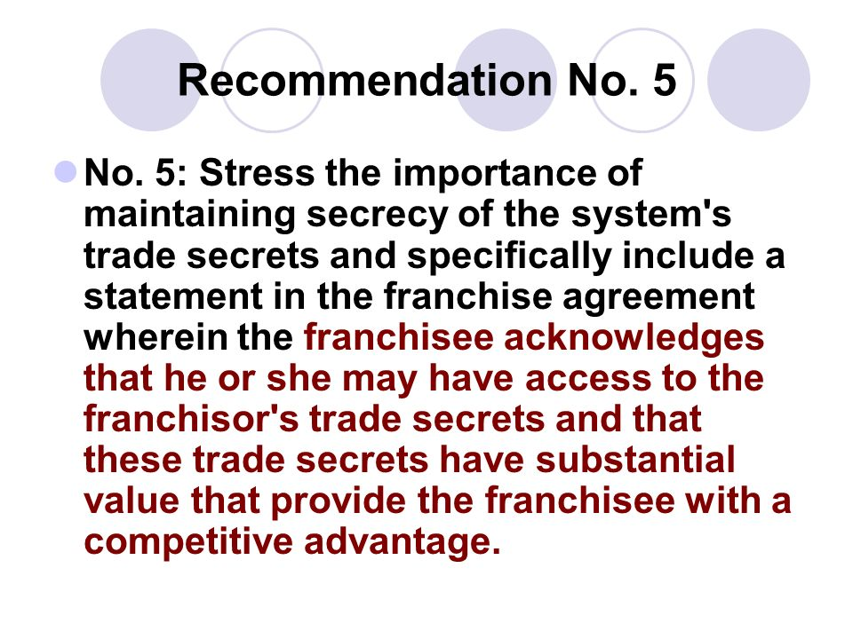 Recommendation No. 5 No. 5: Stress the importance of maintaining secrecy of the system's trade secrets and specifically include a statement in the fra