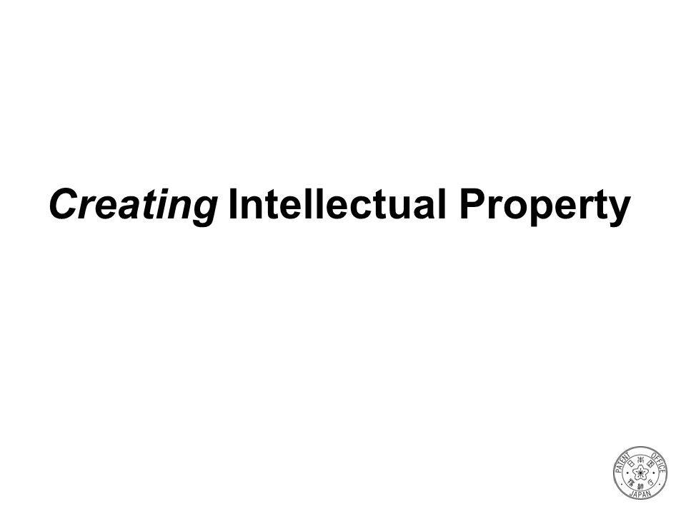 Creating Intellectual Property