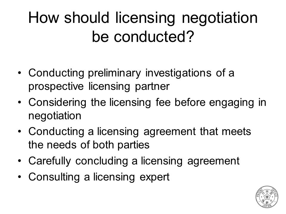 How should licensing negotiation be conducted? Conducting preliminary investigations of a prospective licensing partner Considering the licensing fee