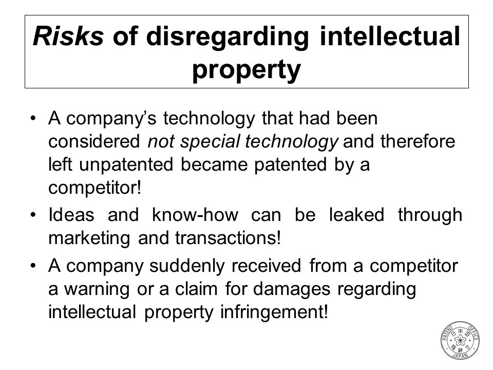 Risks of disregarding intellectual property A companys technology that had been considered not special technology and therefore left unpatented became
