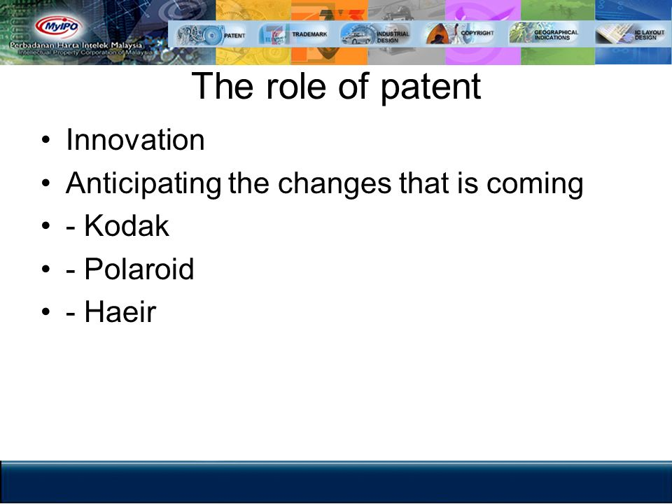 The role of patent Innovation Anticipating the changes that is coming - Kodak - Polaroid - Haeir