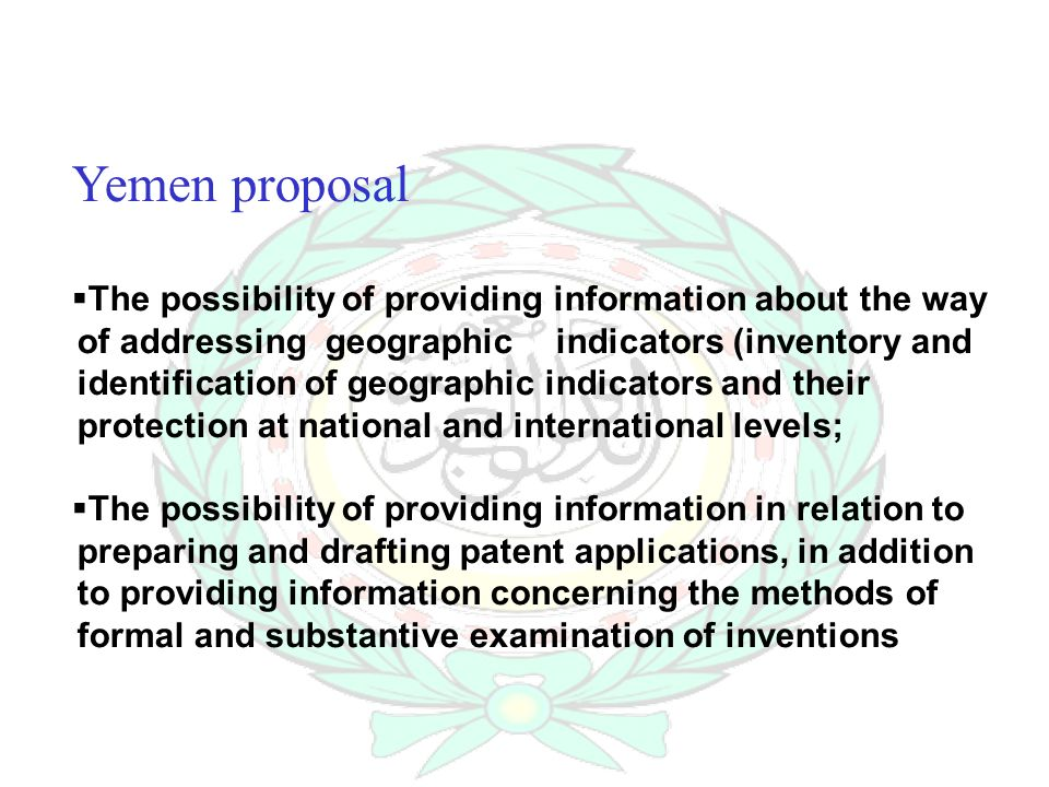 Yemen proposal The possibility of providing information about the way of addressing geographic indicators (inventory and identification of geographic