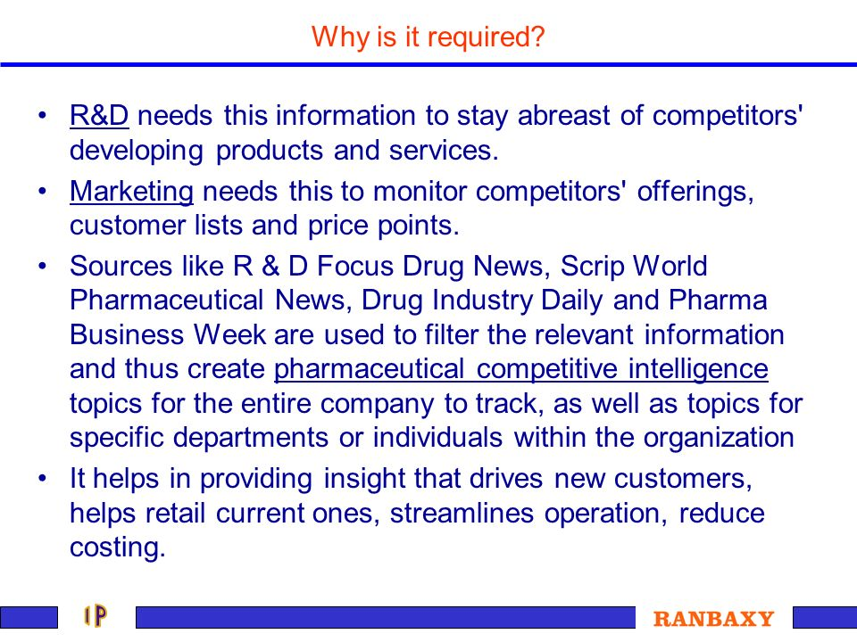 Why is it required? R&D needs this information to stay abreast of competitors' developing products and services. Marketing needs this to monitor compe