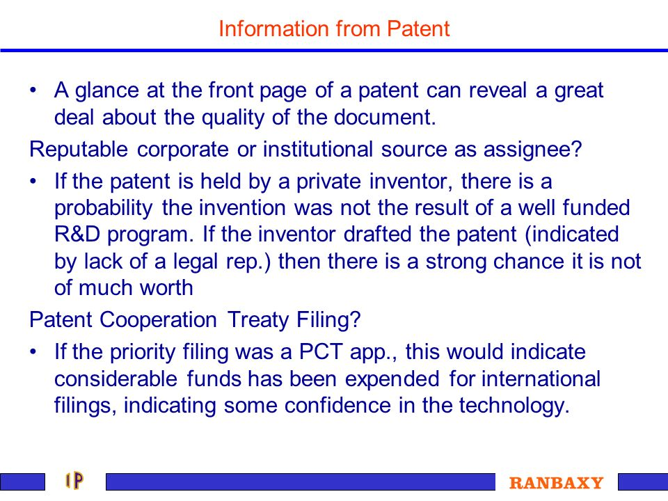 Information from Patent A glance at the front page of a patent can reveal a great deal about the quality of the document. Reputable corporate or insti