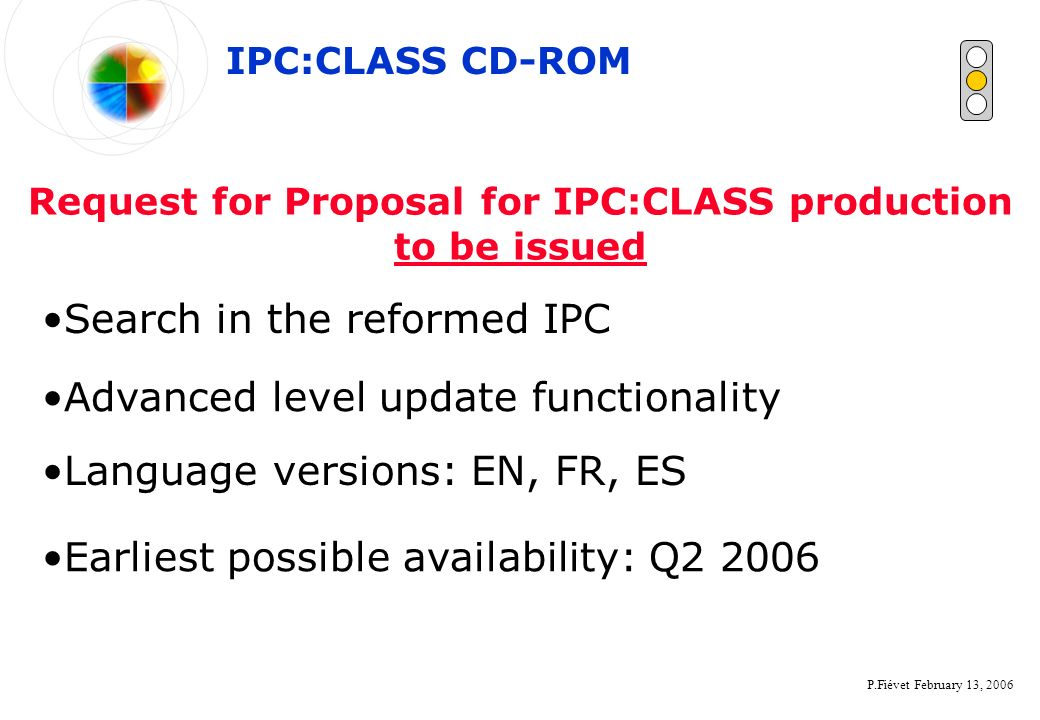P.Fiévet February 13, 2006 Request for Proposal for IPC:CLASS production to be issued IPC:CLASS CD-ROM Search in the reformed IPC Advanced level updat