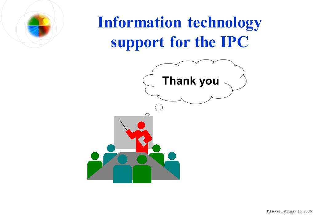 P.Fiévet February 13, 2006 Thank you Information technology support for the IPC