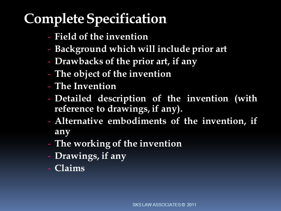 Complete Specification - Field of the invention - Background which will include prior art - Drawbacks of the prior art, if any - The object of the invention - The Invention - Detailed description of the invention (with reference to drawings, if any).