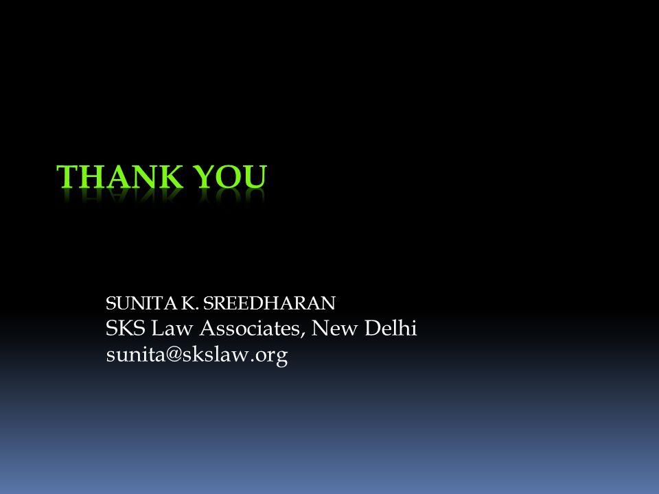 SUNITA K. SREEDHARAN SKS Law Associates, New Delhi sunita@skslaw.org