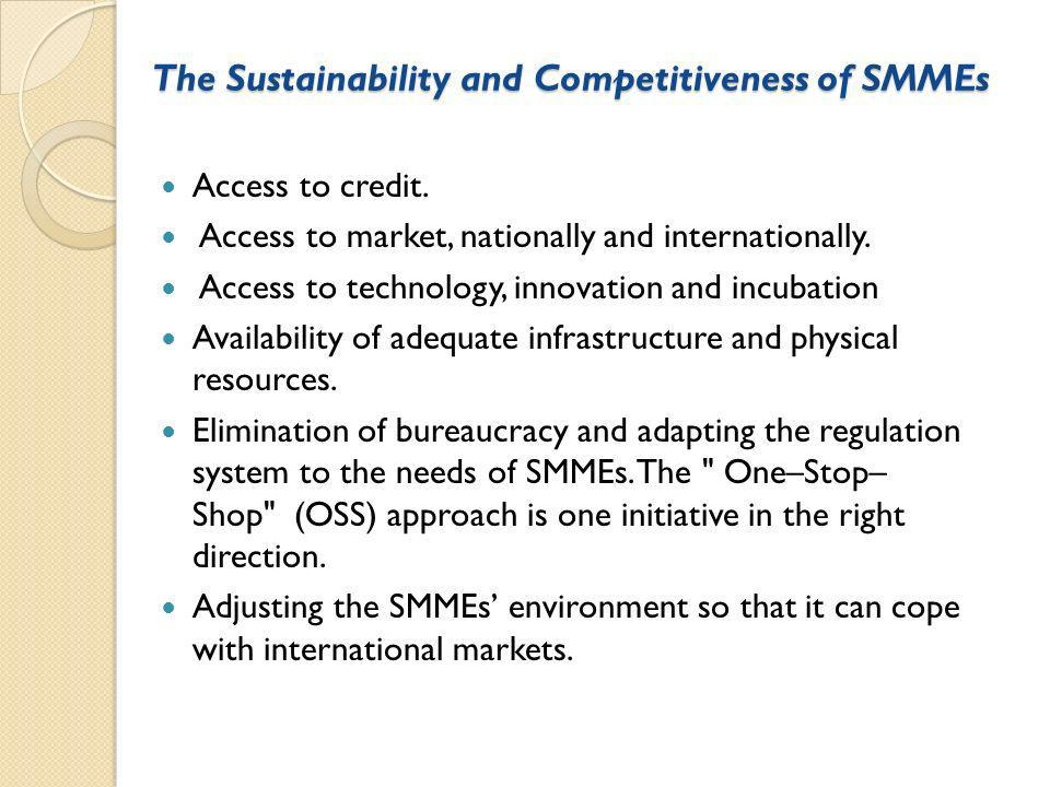 The Sustainability and Competitiveness of SMMEs Access to credit.