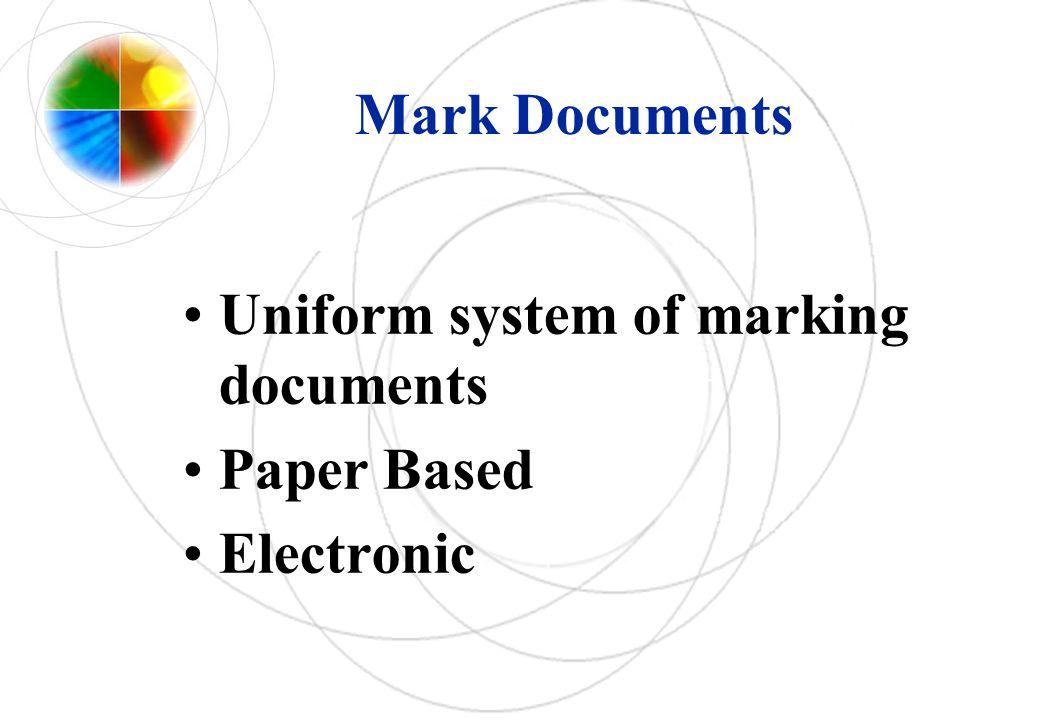 Mark Documents Uniform system of marking documents Paper Based Electronic
