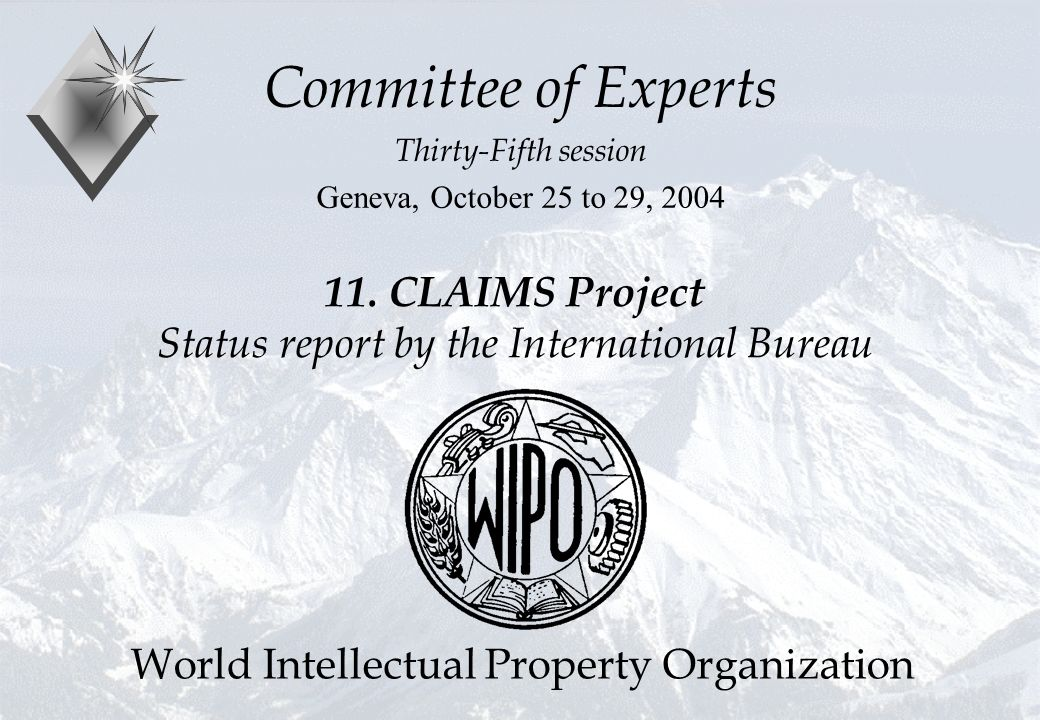 11. CLAIMS Project Status report by the International Bureau Committee of Experts Thirty-Fifth session Geneva, October 25 to 29, 2004 World Intellectu