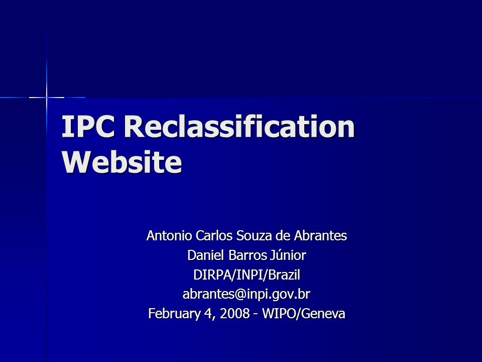 IPC Reclassification Website Antonio Carlos Souza de Abrantes Daniel Barros Júnior February 4, WIPO/Geneva
