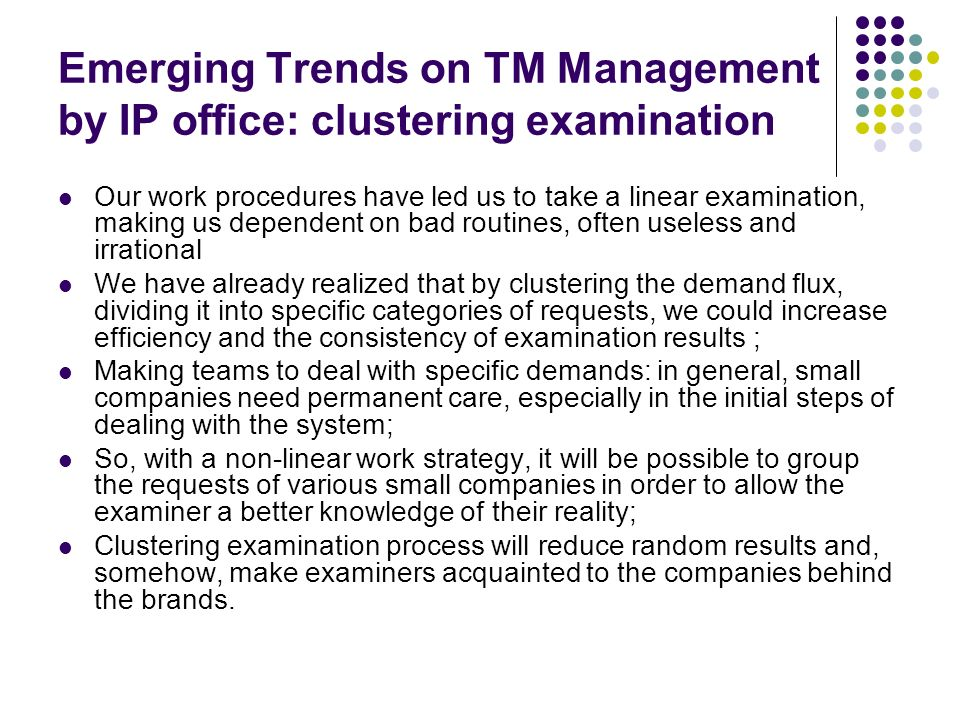 Emerging Trends on TM Management by IP office: clustering examination Our work procedures have led us to take a linear examination, making us dependen