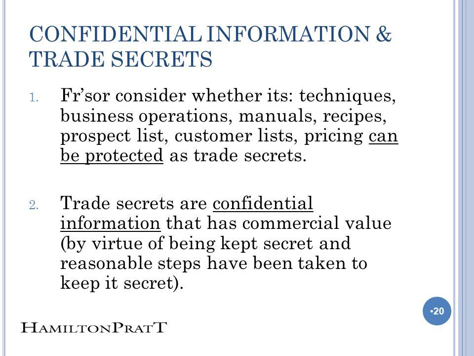 CONFIDENTIAL INFORMATION & TRADE SECRETS 1.