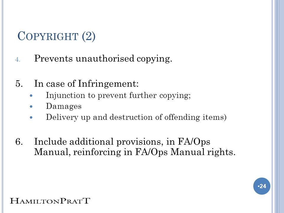 C OPYRIGHT (2) 4. Prevents unauthorised copying.