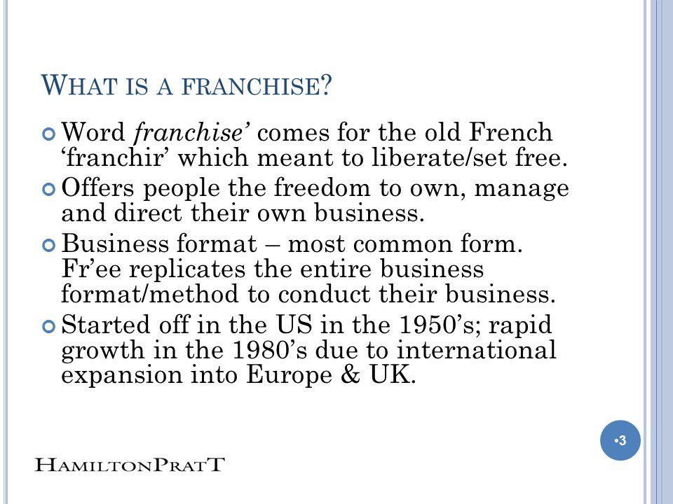 W HAT IS A FRANCHISE .