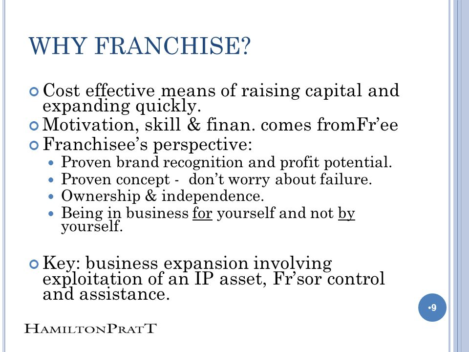 WHY FRANCHISE. Cost effective means of raising capital and expanding quickly.