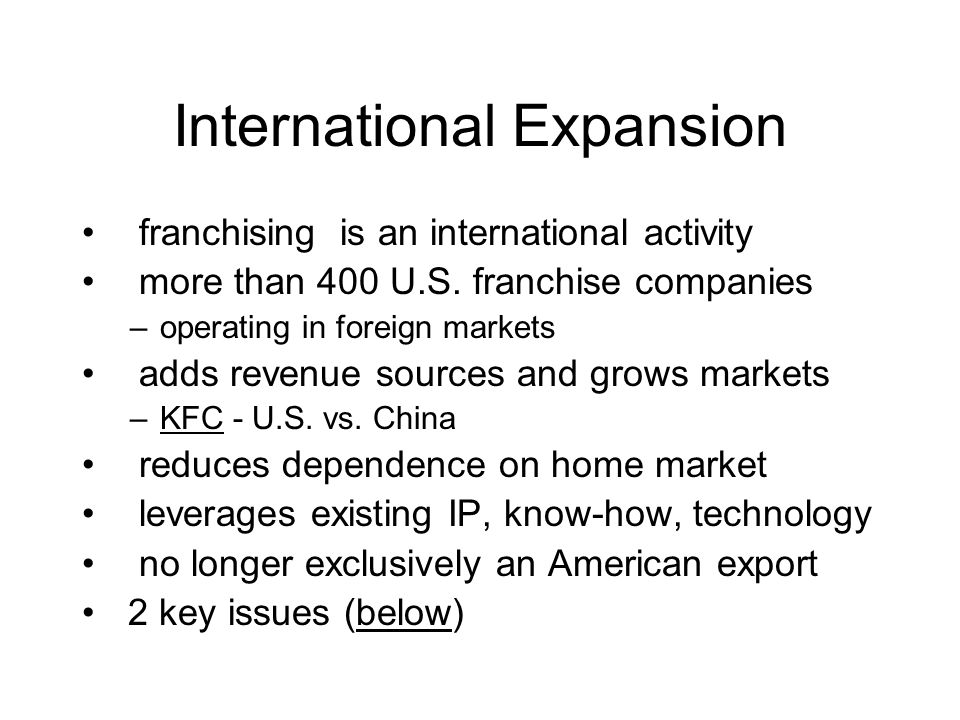 International Expansion franchising is an international activity more than 400 U.S.