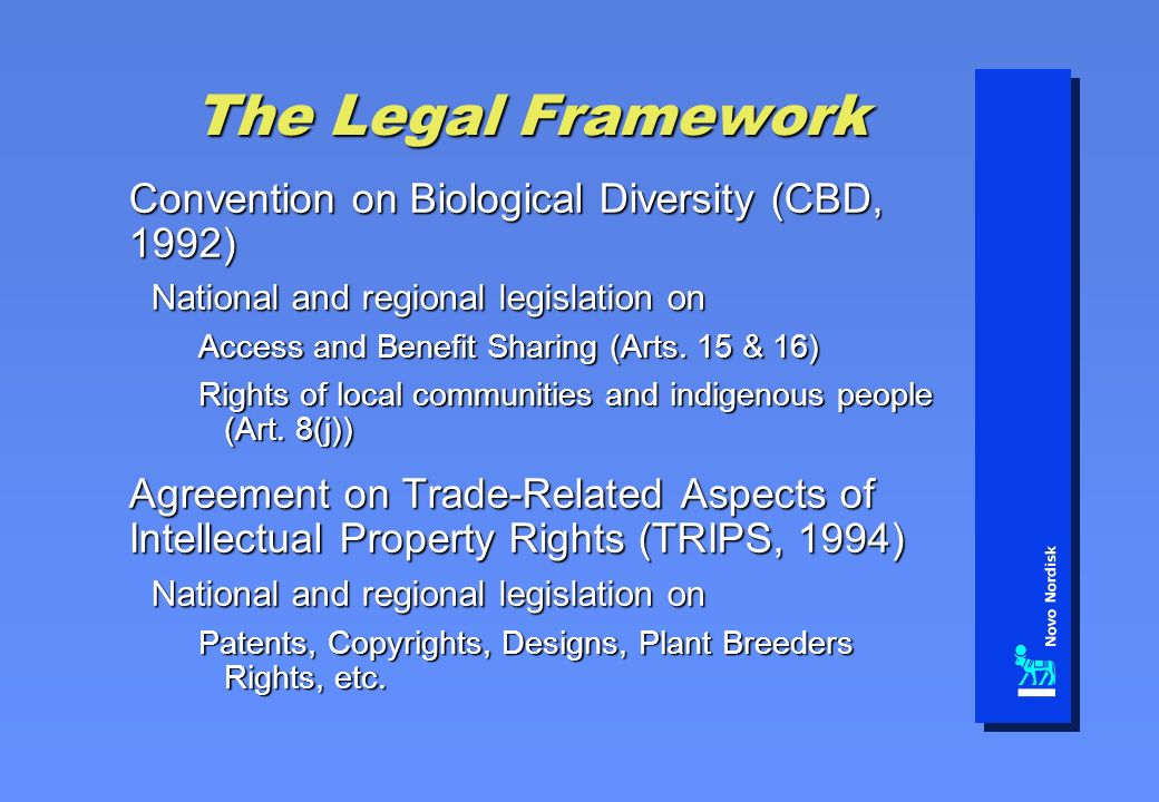 The Legal Framework Convention on Biological Diversity (CBD, 1992) National and regional legislation on Access and Benefit Sharing (Arts.