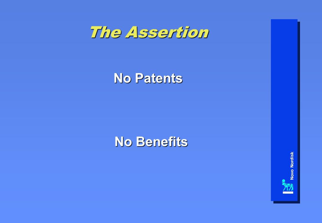The Assertion No Patents No Benefits