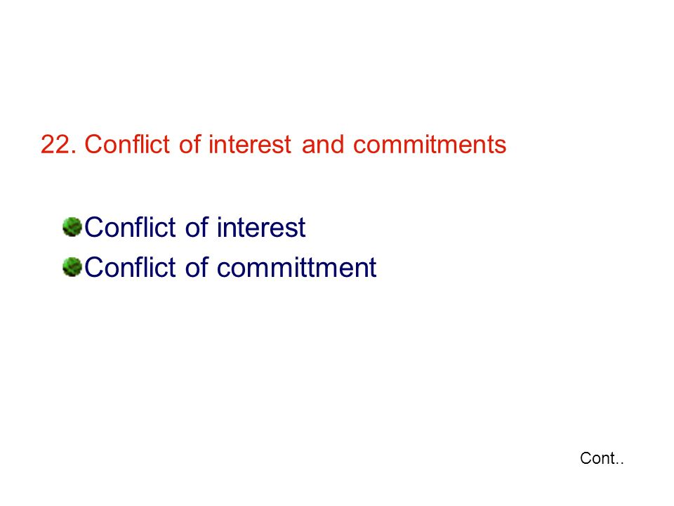 22. Conflict of interest and commitments Conflict of interest Conflict of committment Cont..