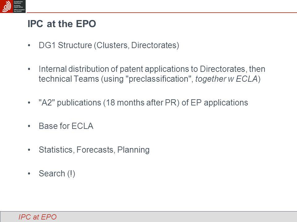 Classification systems available at the EPO IPC-2006: Core level, Advanced level IPC (editions 1-7) ECLA (+ ICO, KW) US Patent Classification FI, FTerms Classification at EPO