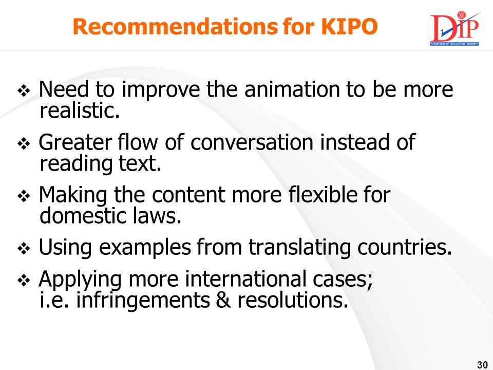 30 Recommendations for KIPO Need to improve the animation to be more realistic.