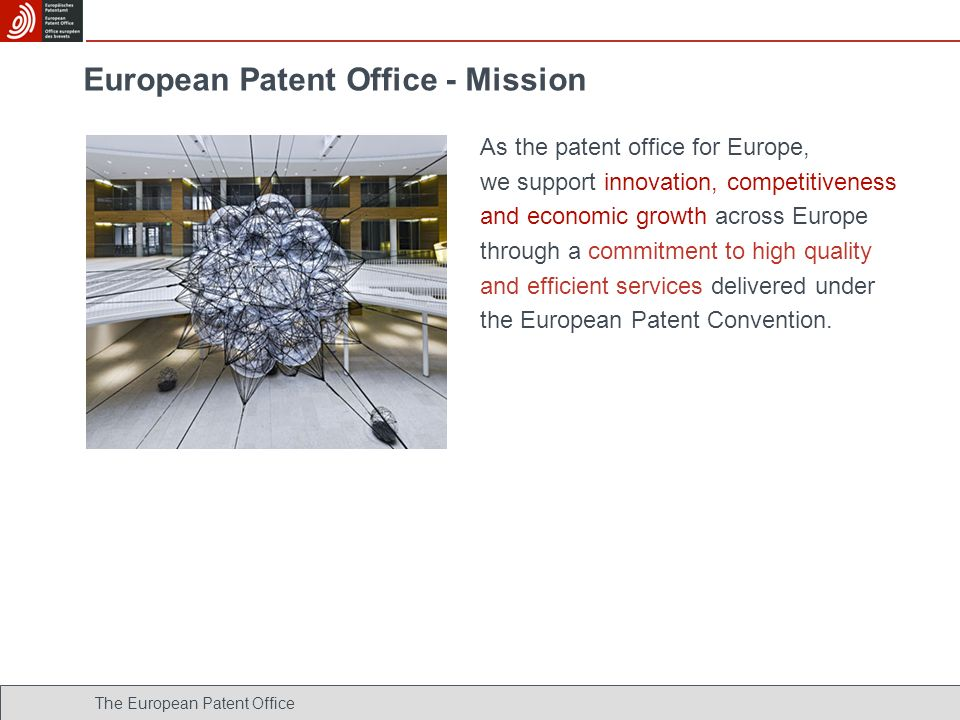 European Patent Office - Mission As the patent office for Europe, we support innovation, competitiveness and economic growth across Europe through a c