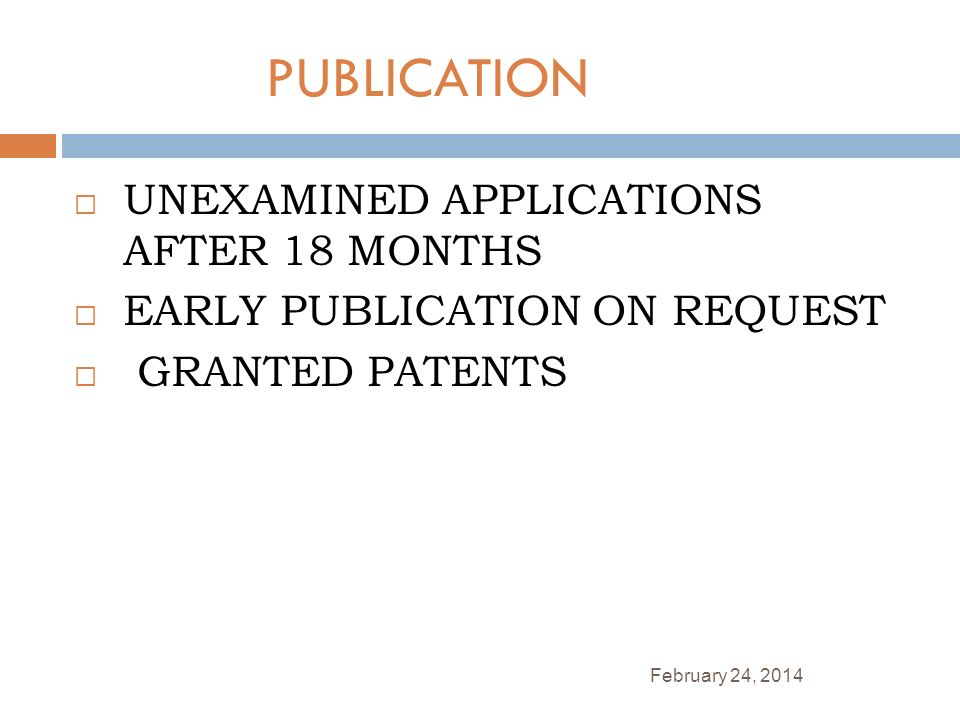 PUBLICATION UNEXAMINED APPLICATIONS AFTER 18 MONTHS EARLY PUBLICATION ON REQUEST GRANTED PATENTS