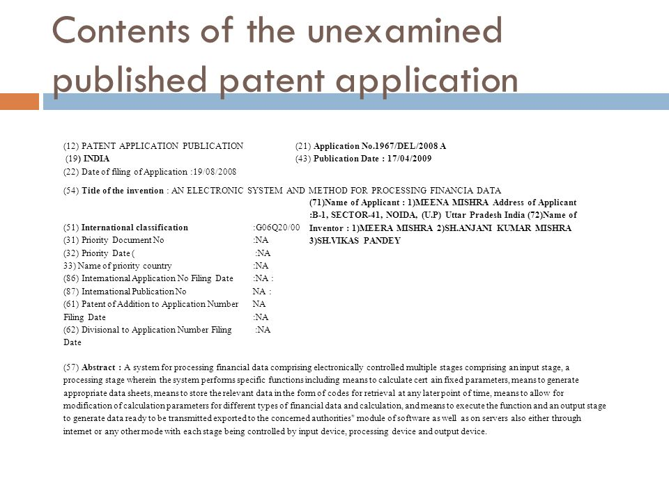 Contents of the unexamined published patent application (12) PATENT APPLICATION PUBLICATION (19) INDIA (22) Date of filing of Application :19/08/2008