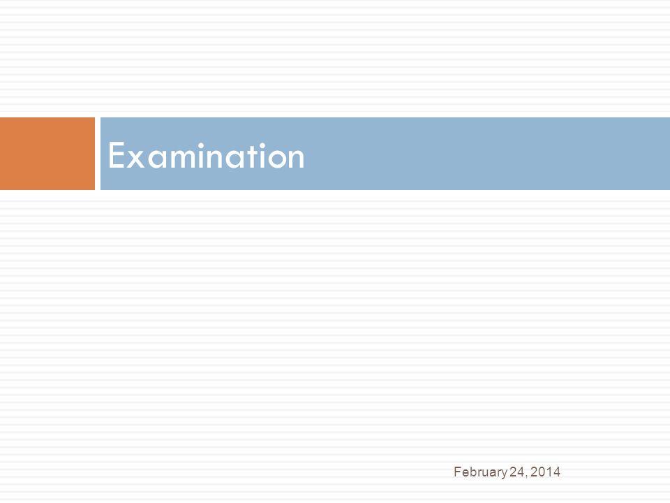 Examination February 24, 2014