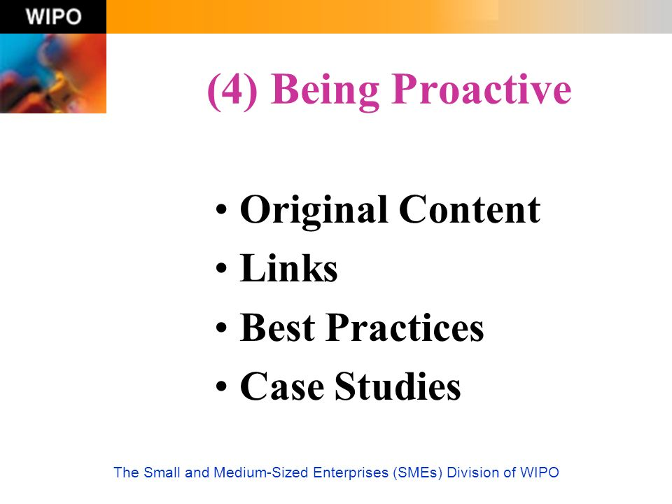 The Small and Medium-Sized Enterprises (SMEs) Division of WIPO (4) Being Proactive Original Content Links Best Practices Case Studies