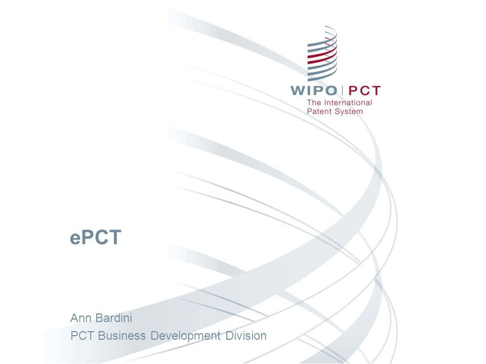 ePCT Ann Bardini PCT Business Development Division